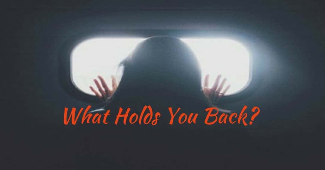 What's holding you back in life? are you stuck