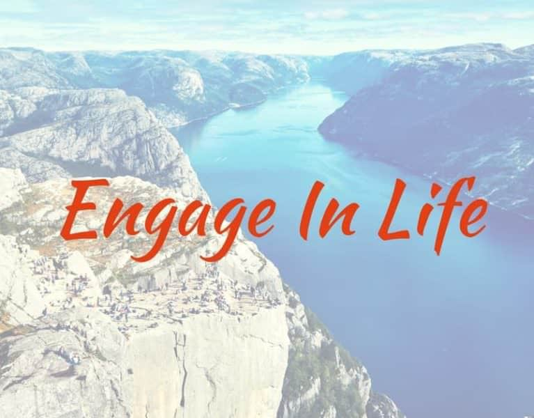 mindful engagement to get more out of life