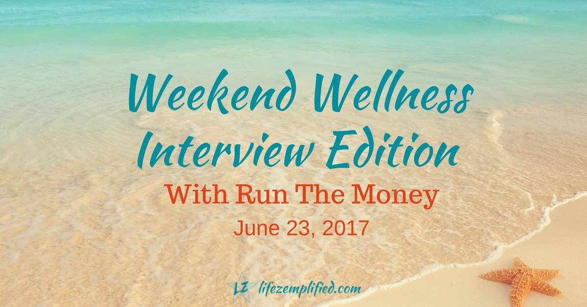Weekend Wellness #10 – Interview Edition With Run The Money
