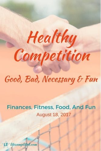 Healthy Competition in Life - The Good, Bad, Necessary, and Fun