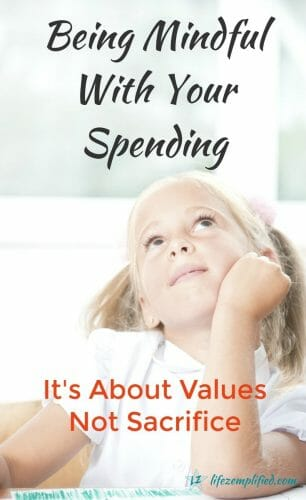 Being Mindful With Your Spending - consider your values